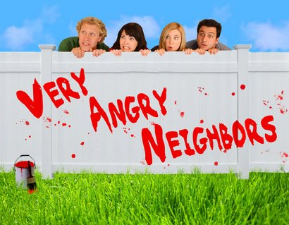 Very Angry Neighbors