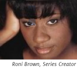 Roni Brown - Series Creator