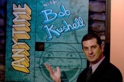 Anytime with Bob Kushell on Crackle.com