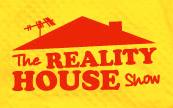 The Reality House Show
