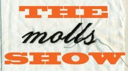 The Molls Show