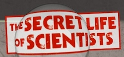 The Secret Life of Scientists