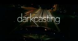 Darkcasting