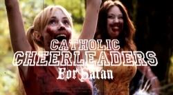 Catholic Cheerleaders for Satan