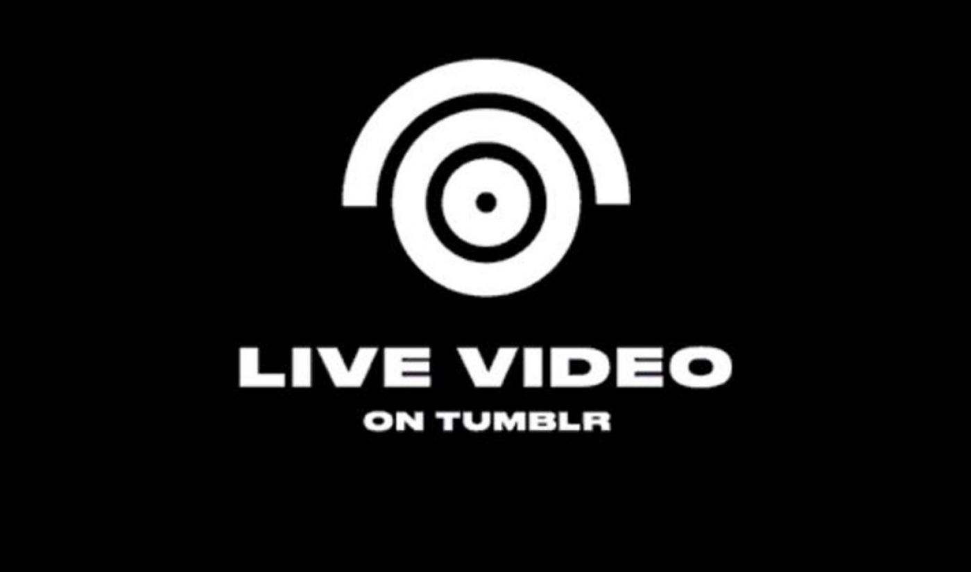 Tumblr To Launch Live Video Streaming Service Tomorrow With Programming 'Power Hour'