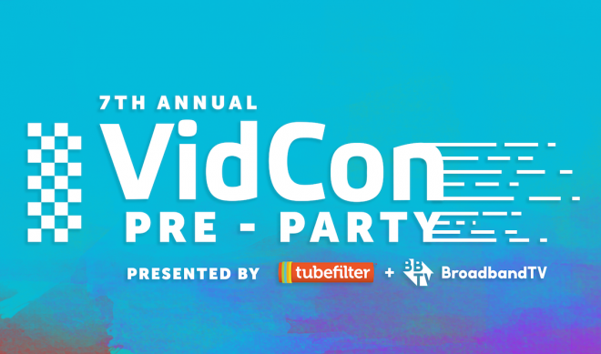 Join Us at Tubefilter's 7th Annual VidCon Pre-Party, Fueled By BBTV
