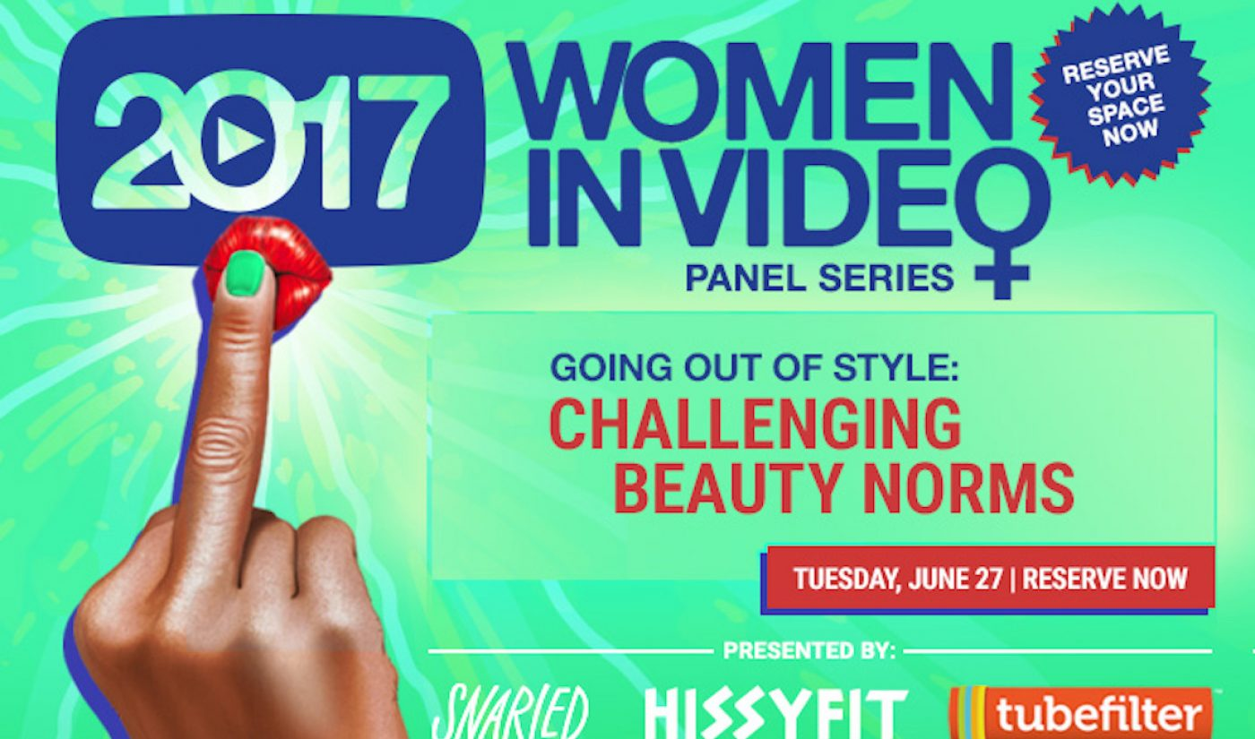 Tubefilter Meetup: Going Out of Style—Challenging Beauty Norms of Traditional Media