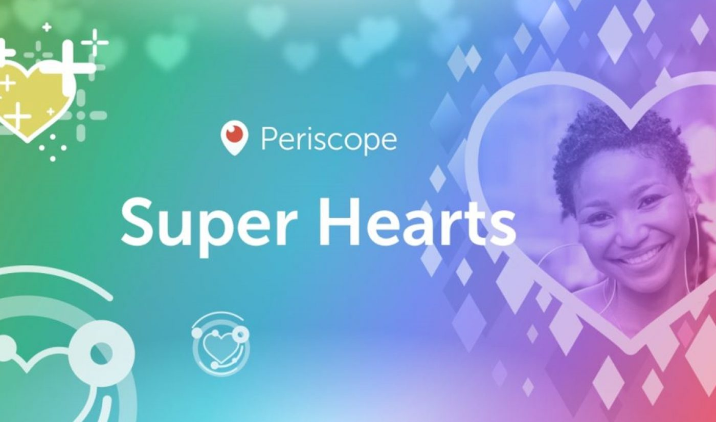 Periscope Unveils First-Ever Monetization Feature For Broadcasters, 'Super Hearts'