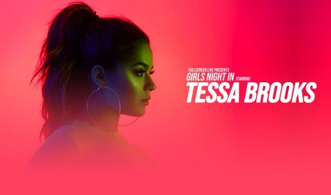 Tessa Brooks Tapped As First Solo Headliner For Fullscreen's 'Girls Night In' Tour Series