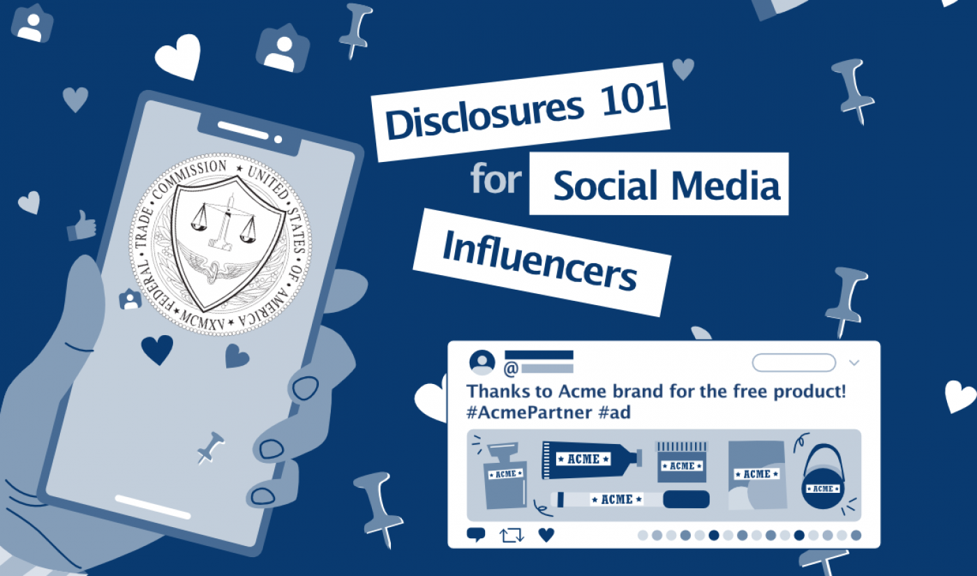 The FTC Releases New Guidelines (And Its First Creator-Friendly Brochure) For Influencers Who Post Sponsored Content