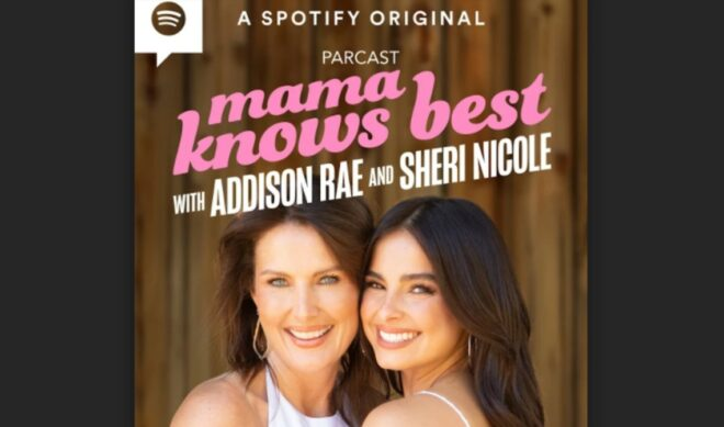 Addison Rae And Her Mom, Sheri Nicole, Unveil Podcast With Spotify-Owned 'Parcast'