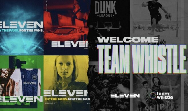 London-Based Eleven Sports Acquires Digital Sports Content Company 'Team Whistle'