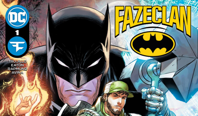 FaZe Clan Heads To Gotham City In First-Of-Its-Kind DC Comics Team-Up